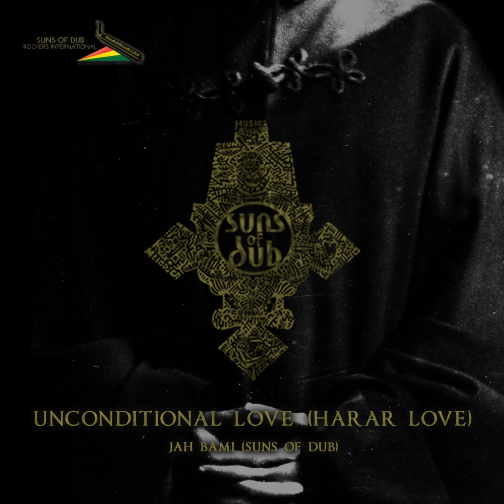 Unconditional Love (feat. Jah Bami) – Suns of Dub