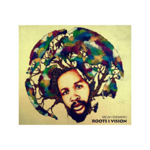 Micah Shemaiah - Roots I Vision - CD LP Vinyl